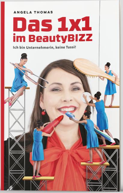 Das 1x1 im BeautyBIZZ: Ich bin Unternehmerin, keine Tussi!